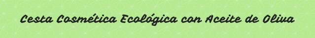 cesta-cosmetica-ecologica-con-aceite-de-oliva