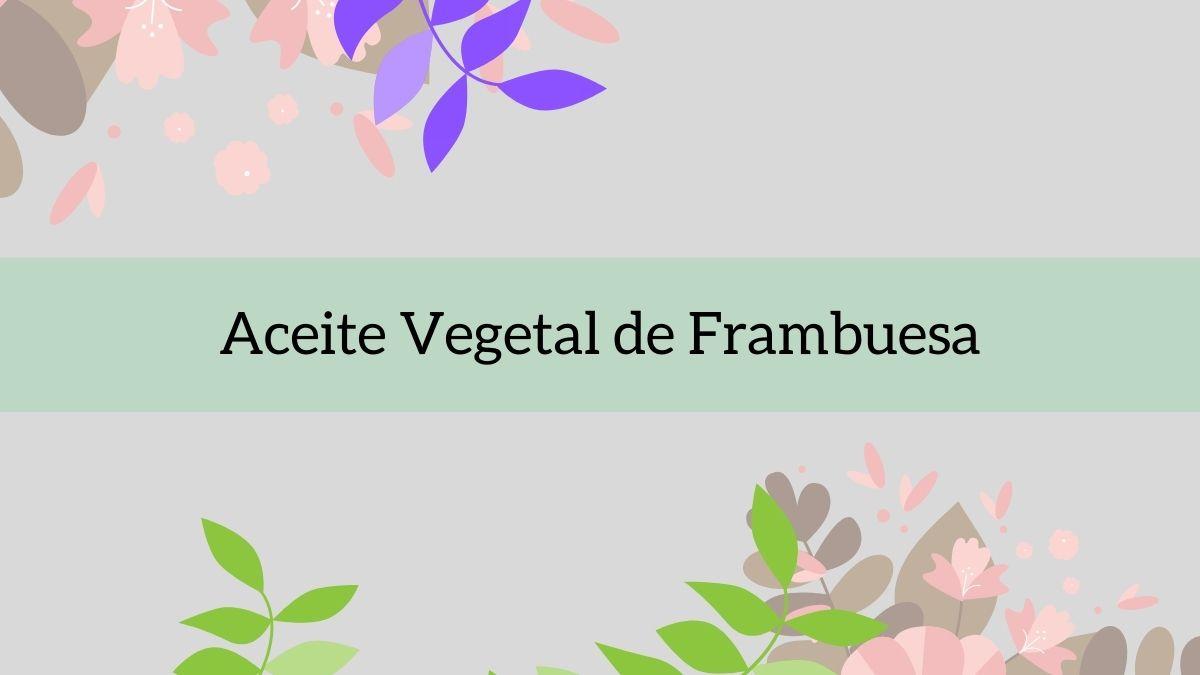 Aceite Vegetal de Frambuesa